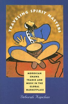 Traveling Spirit Masters By Kapchan, Deborah