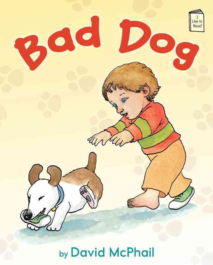 Bad Dog By McPhail, David/ McPhail, David (ILT)
